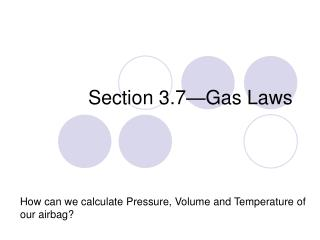 Section 3.7—Gas Laws