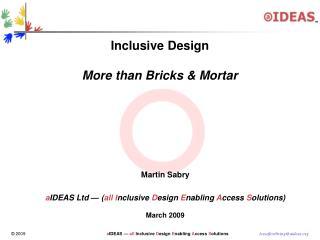 Inclusive Design More than Bricks & Mortar