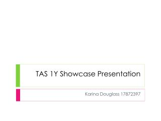 TAS 1Y Showcase Presentation