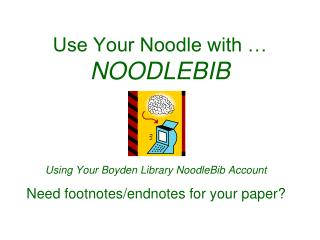 Use Your Noodle with … NOODLEBIB