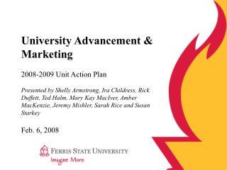 University Advancement & Marketing 2008-2009 Unit Action Plan