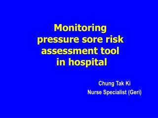 Monitoring pressure sore risk assessment tool  in hospital