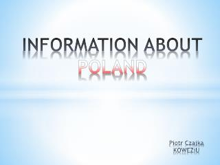 INFORMATION ABOUT POLAND