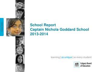 School Report  Captain Nichola Goddard School 2013-2014