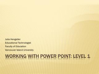Working with Power Point: Level 1