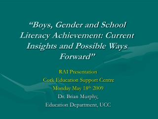 """Boys, Gender and School Literacy Achievement: Current Insights and Possible Ways Forward"""