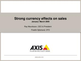 Strong currency effects on sales  January- March 2009