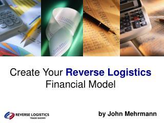 Create Your Reverse Logistics Financial Model