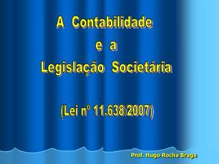 A  Contabilidade  e  a Legislação  Societária