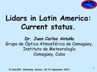 Dr. Juan Carlos Antuña Grupo de Óptica Atmosférica de Camagüey,  Instituto de Meteorología