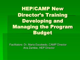 HEP/CAMP New Director's Training Developing and Managing the Program Budget