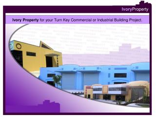 Ivory Property  for your Turn Key Commercial or Industrial Building Project.