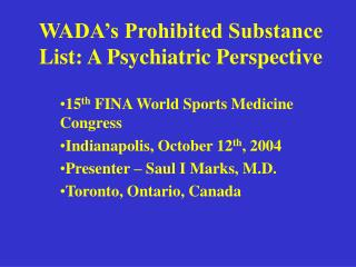 WADA's Prohibited Substance List: A Psychiatric Perspective