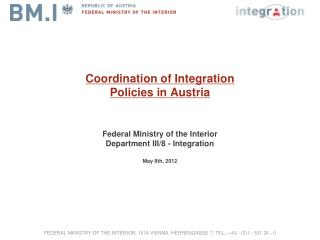 FEDERAL MINISTRY OF THE INTERIOR, 1014 VIENNA, HERRENGASSE 7, TEL.: +43 - (0)1 - 531 26 - 0