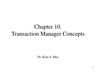 Chapter 10.  Transaction Manager Concepts
