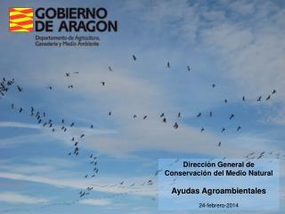 Dirección General de  Conservación del Medio Natural Ayudas Agroambientales 24-febrero-2014