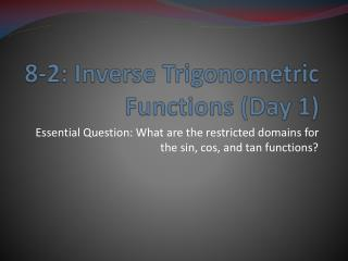 8-2: Inverse Trigonometric Functions (Day 1)