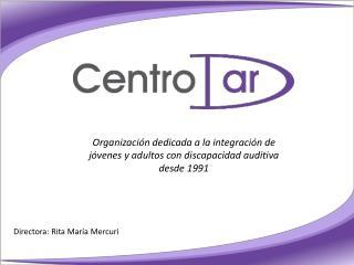 Organización dedicada a la integración de jóvenes y adultos con discapacidad auditiva desde 1991