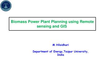 Biomass Power Plant Planning using Remote sensing and GIS