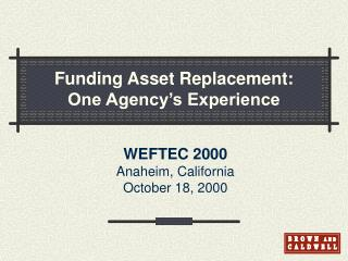 Funding Asset Replacement: One Agency s Experience