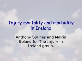 Injury mortality and morbidity in Ireland