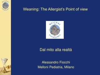 Weaning: The Allergist's Point of view