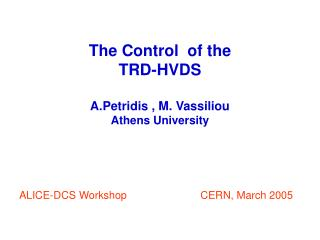 The Control  of the  TRD-HVDS A.Petridis , M. Vassiliou Athens University