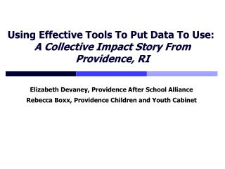 Using Effective Tools To Put Data To Use:   A Collective Impact Story From  Providence, RI