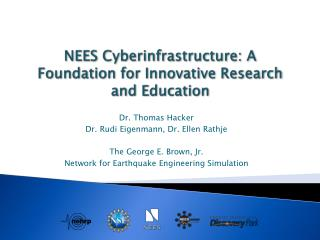 NEES Cyberinfrastructure: A Foundation for Innovative Research and Education