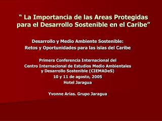 """"""" La Importancia de las Areas Protegidas para el Desarrollo Sostenible en el Caribe"""""""