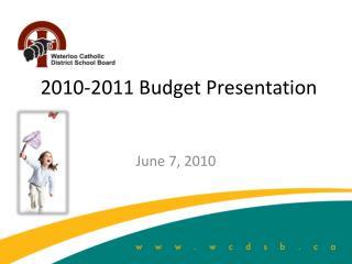2010-2011 Budget Presentation