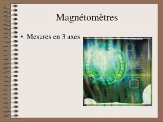 Magnétomètres