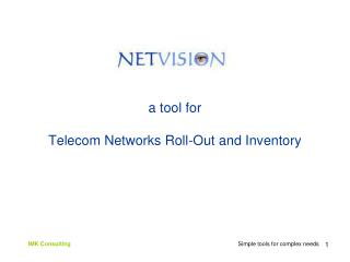 a tool for Telecom Networks Roll-Out and Inventory