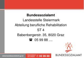 Bundessozialamt  Landesstelle Steiermark Abteilung berufliche Rehabilitation  ST 4