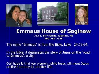 Emmaus House of Saginaw 733 S. 14 th  Street, Saginaw, MI 989-755-7538