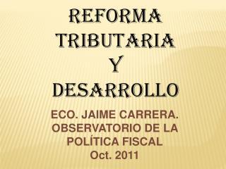 REFORMA TRIBUTARIA  Y  DESARROLLO
