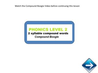 Watch the Compound Boogie Video before continuing this lesson