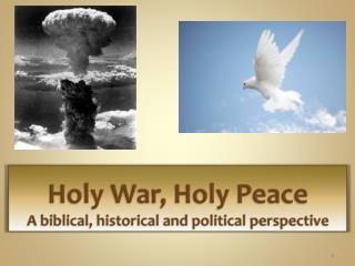 Holy War, Holy Peace A biblical, historical and political perspective