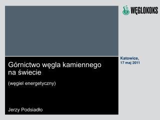Górnictwo węgla kamiennego na świecie (węgiel energetyczny) Jerzy Podsiadło
