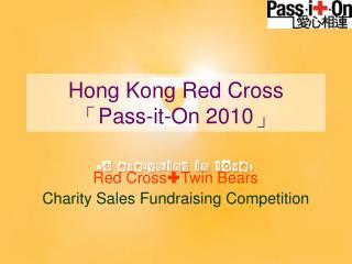 Hong Kong Red Cross 「 Pass-it-On 2010 」