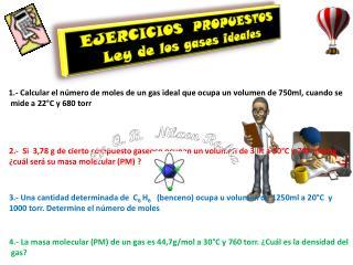 EJERCICIOS  PROPUESTOS Ley de los gases ideales