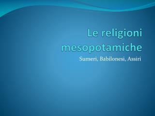 Le religioni mesopotamiche