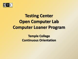 Testing Center Open Computer Lab Computer Loaner Program