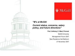 �M�s at McGill:  Current status, concerns, salary policy, and future directions�
