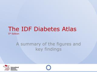 The IDF Diabetes Atlas 5 th  Edition