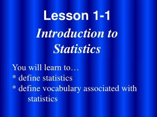 Lesson 1-1 Introduction to Statistics