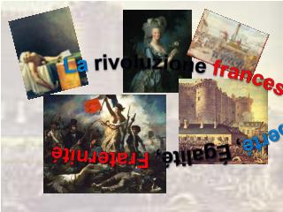 La rivoluzione  francese  Liberté ,  Égalité ,  Fraternité