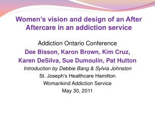 Addiction Ontario Conference Dee Bisson, Karon Brown, Kim Cruz,