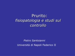 Prurito: fisiopatologia e studi sul controllo