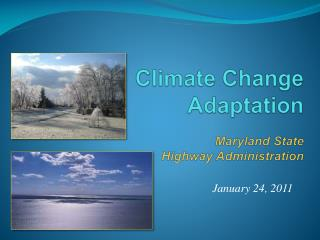 Climate Change Adaptation Maryland State  Highway Administration